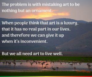 Art as a necessity